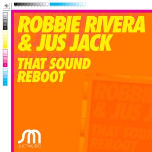 RIVERA, Robbie/JUS JACK - That Sound Reboot