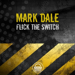 DALE, Mark - Flick The Switch