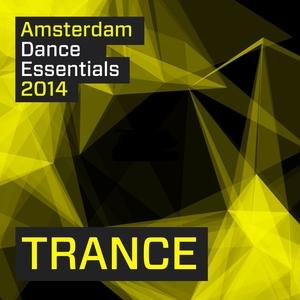 VARIOUS - Amsterdam Dance Essentials 2014: Trance