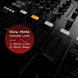 SLOW MODE - Shore Line