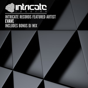EVAVE - Intricate Records Featured Artist Evave