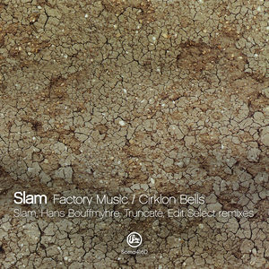 SLAM - Factory Music/Cirklon Bells