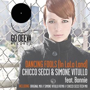 SECCI, Chicco/SIMONE VITULLO feat BONNIE - Dancing Fools (In LaLa Land)