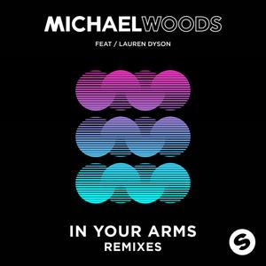 MICHAEL WOODS feat LAUREN DYSON - In Your Arms (remixes)