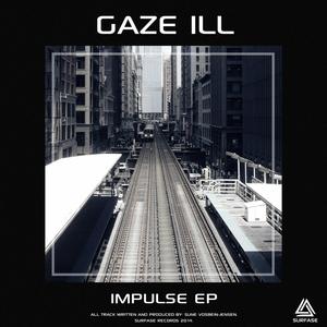 GAZE ILL - Impulse