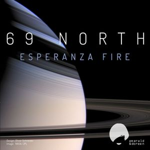 69 NORTH - Esperanza Fire