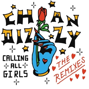 DIZZY, Chan - Calling All Girls (remixes)