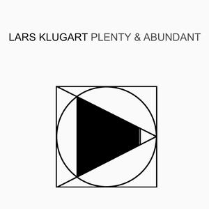 KLUGART, Lars - Plenty & Abundant