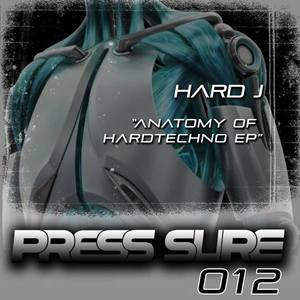 HARD J - Anatomy Of Hardtechno EP