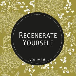 VARIOUS - Regenerate Yourself Vol 06