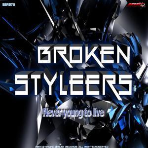 BROKEN STYLEERS - Never Young To Live