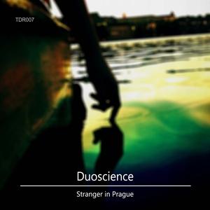 DUOSCIENCE - Stranger In Prague