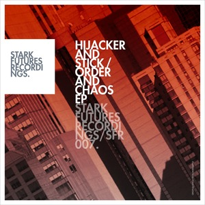 HIJACKER/STICK - Order & Chaos EP