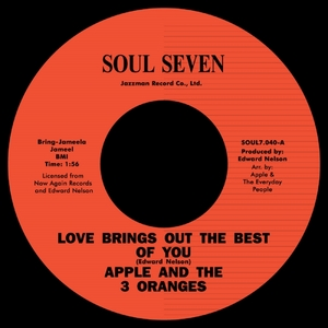 APPLE & 3 ORANGES - Love Brings Out The Best Of You