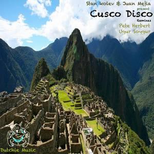 KOLEV, Stan/JUAN MEJIA/UGUR SOYGUR - Cusco Disco