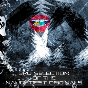 VARIOUS - 3rd Selection Of The Naughtiest Originals