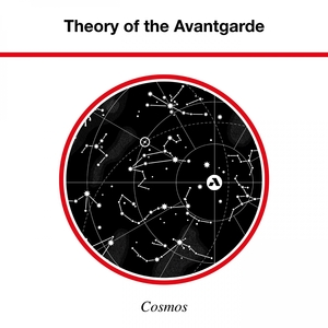 VARIOUS - Theory Of The Avantgarde: Cosmos