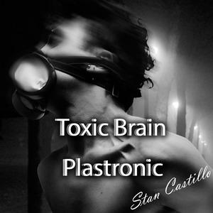 CASTILLO, Stan - Toxic Brain