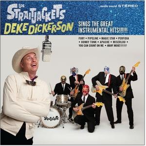 LOS STRAITJACKETS - Deke Dickerson Sings The Great Instrumental Hits