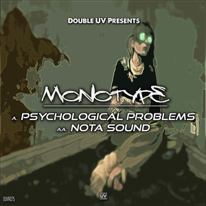 MONOTYPE - Psychological Problems/Nota Sound