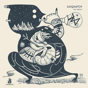 SASQUATCH - No Sweat