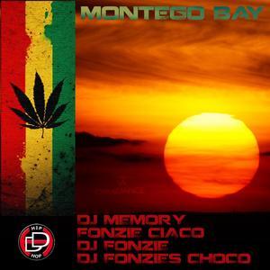 DJ MEMORY/FONZIE CIACO/DJ FONZIE/DJ FONZIES CHOCO - Montego Bay