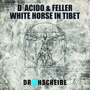 D'ACIDO & FELLER - White Horse In Tibet
