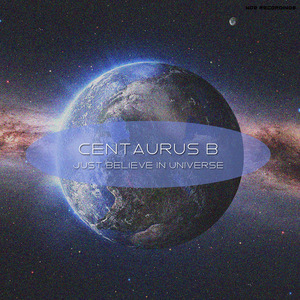 CENTAURUS B - Just Believe In Universe