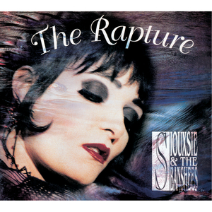 SIOUXSIE & THE BANSHEES - The Rapture (Remastered / Expanded)
