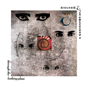 SIOUXSIE & THE BANSHEES - Through The Looking Glass (Remastered And Expanded)