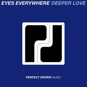 EYES EVERYWHERE - Deeper Love