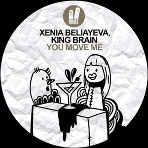BELIAYEVA, Xenia/KING BRAIN - You Move Me