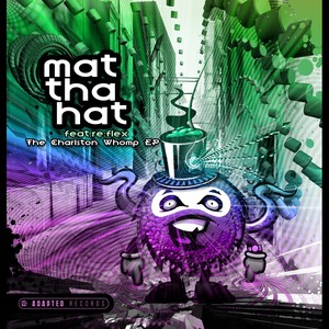 MAT THA HAT - The Charlston Whomp EP