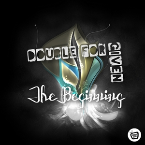 DOUBLE FOR GIVEN - The Beginning