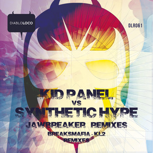 KID PANEL vs SYNTHETIC HYPE - Jawbreaker (remixes)