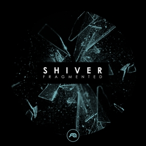 SHIVER - Fragmented