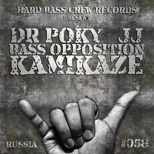DR POKY/JJ/BASS OPPOSITION - Kamikaze