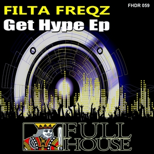 FILTA FREQZ - Get Hype EP