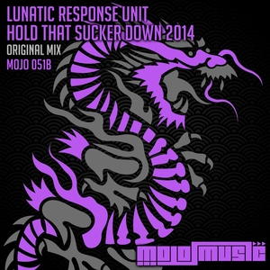 LUNATIC RESPONSE UNIT - Hold That Sucker Down 2014