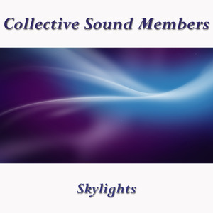 COLLECTIVE SOUND MEMBERS - Skylights