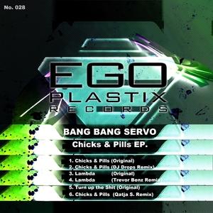 BANG BANG SERVO - Chicks & Pills EP