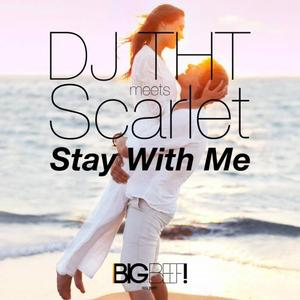DJ THT meets SCARLET - Stay With Me