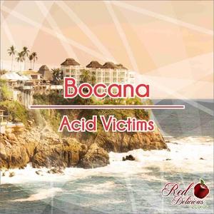 ACID VICTIMS - Bocana