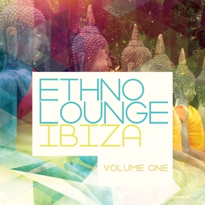 VARIOUS - Ethno Lounge: Ibiza Vol 1 (Best Of White Islands Relaxing Ethno Chill Tunes)