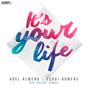 ALMENA, Abel/SERGI DOMENE feat SANDER CLASEN - It's Your Life