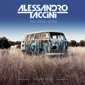 TACCINI, Alessandro feat PIERRE SOYER - Higher Love