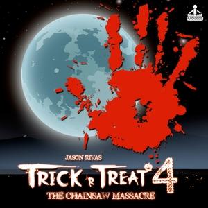 RIVAS, Jason - Trick 'R Treat 4: The Chainsaw Massacre