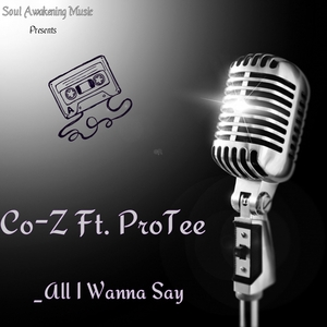 CO Z feat PROTEE - All I Wanna Say