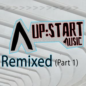VARIOUS - Upstart Music Remixed, Pt. 1