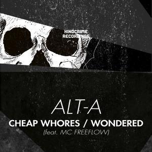ALT A - Cheap Whores/Wondered